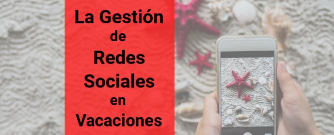 Gestión de Redes Sociales en Vacaciones Portada