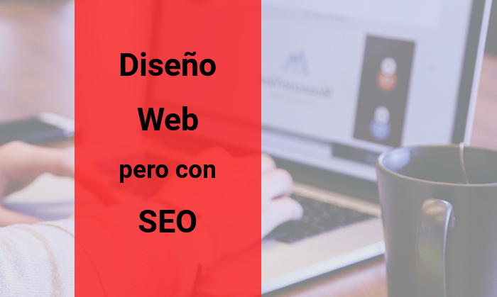 Diseño Web, pero con SEO