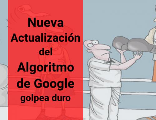 Nueva Actualización del Algoritmo de Google Golpea Duro