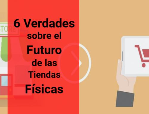 6 Verdades sobre el Futuro de las Tiendas Físicas