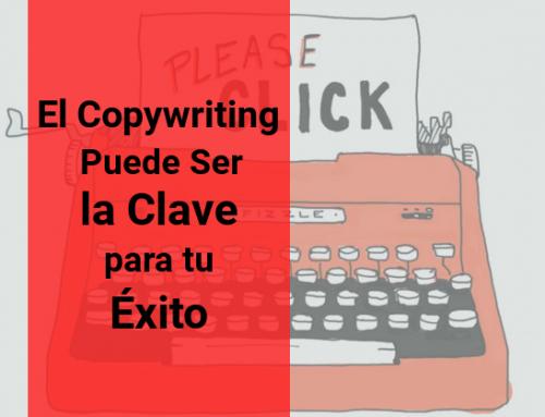 El Copywriting Puede Ser la Clave para tu Éxito