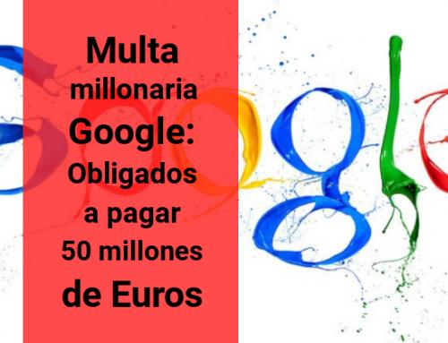 50 millones de euros de sanción a Google por falta de transparencia
